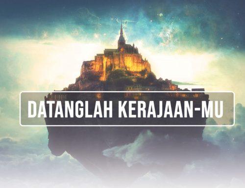 Datanglah Kerajaan-Mu