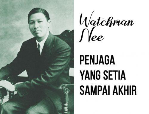 Watchman Nee : Penjaga yang Setia sampai Akhir